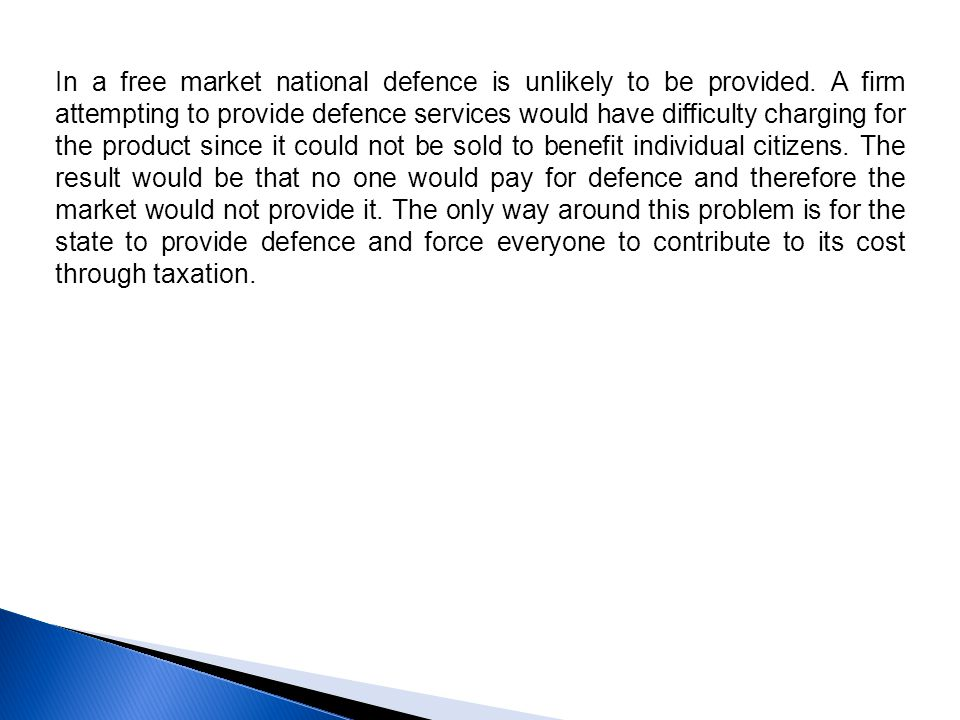 In a free market national defence is unlikely to be provided