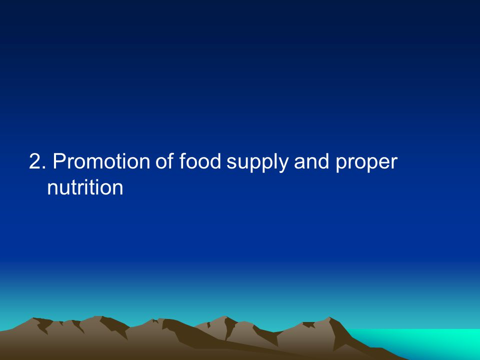 2. Promotion of food supply and proper nutrition