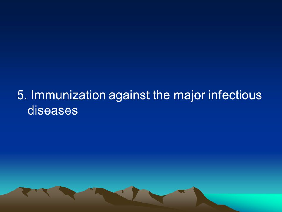 5. Immunization against the major infectious diseases