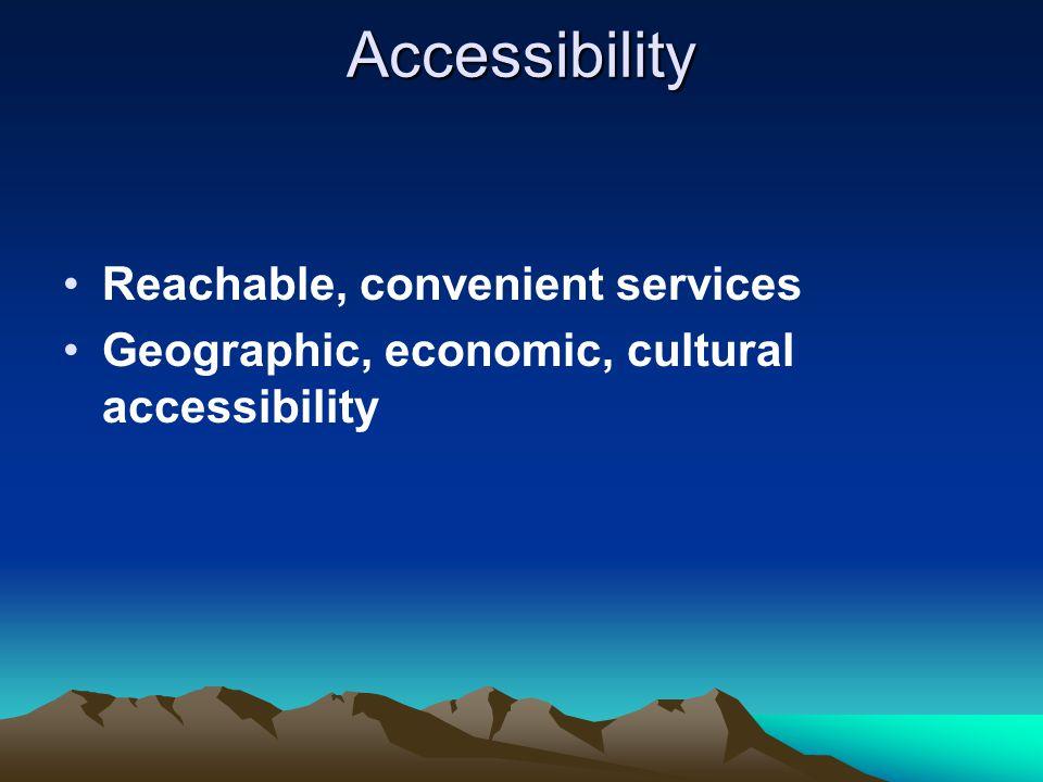 Accessibility Reachable, convenient services