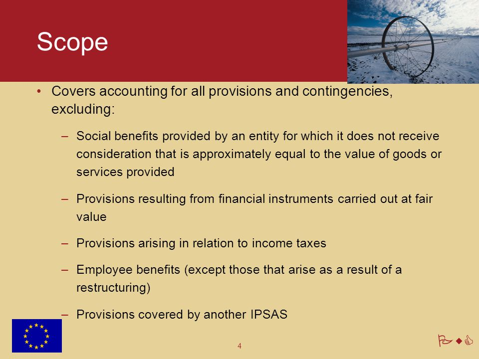 Scope Covers accounting for all provisions and contingencies, excluding: