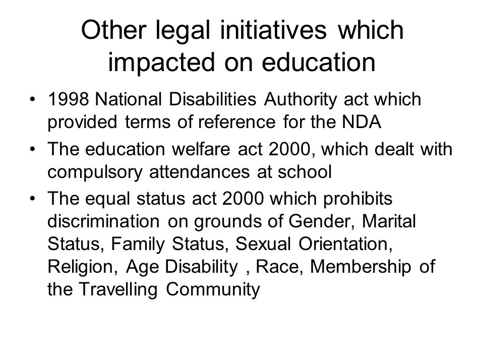 Other legal initiatives which impacted on education