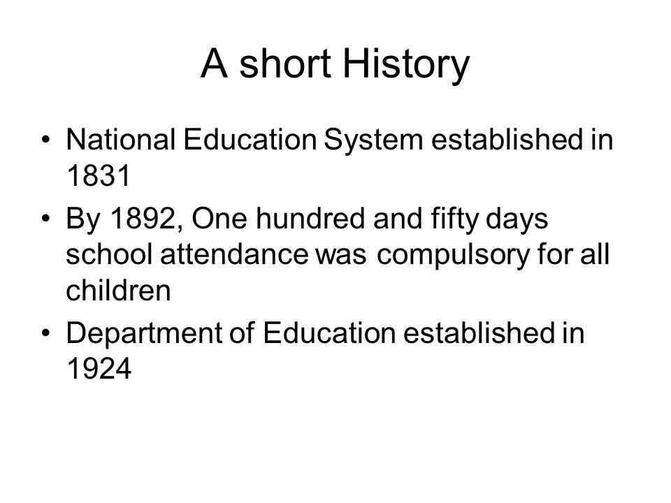 A short History National Education System established in 1831
