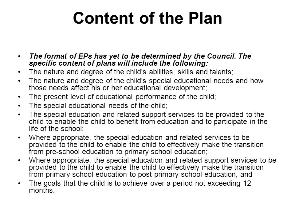 Content of the Plan The format of EPs has yet to be determined by the Council. The specific content of plans will include the following: