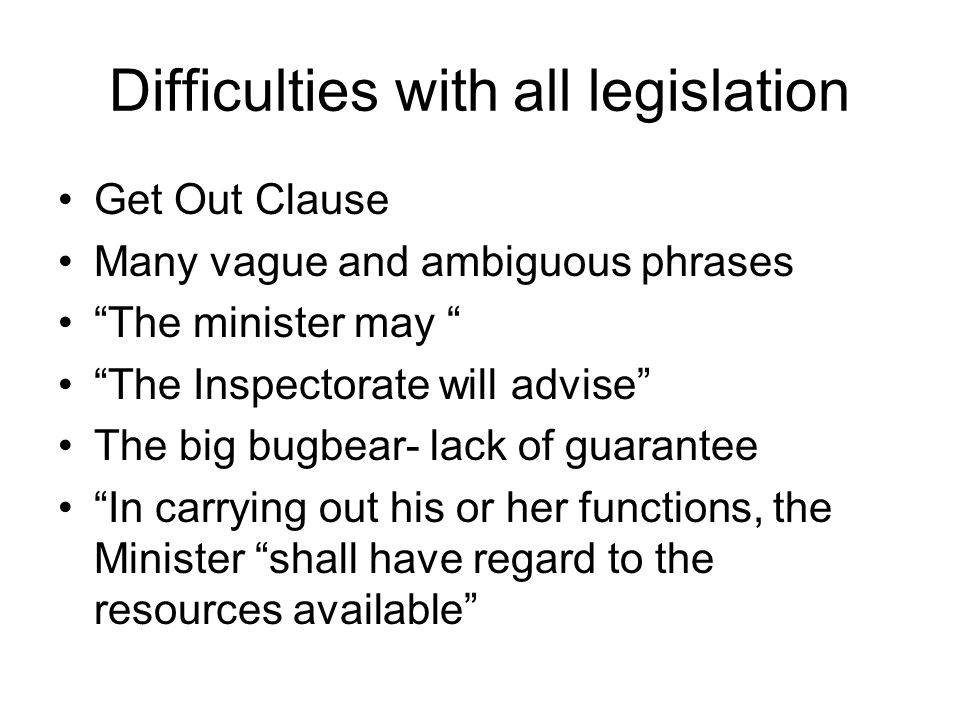Difficulties with all legislation