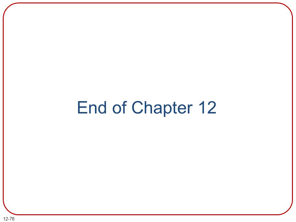 End of Chapter 12 End of chapter 12.