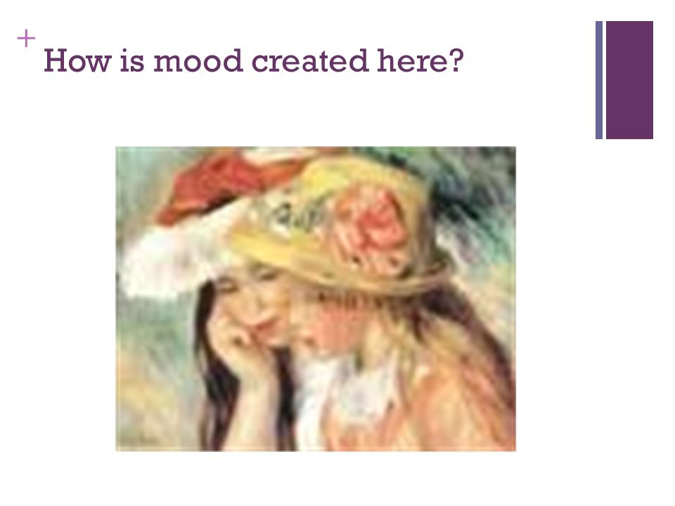 How is mood created here