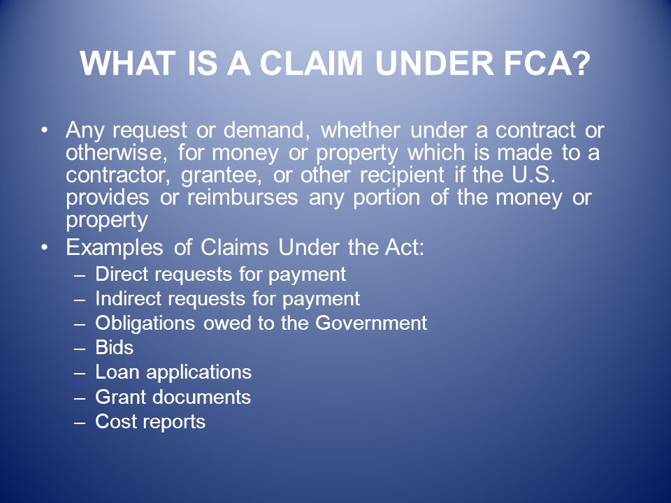 WHAT IS A CLAIM UNDER FCA