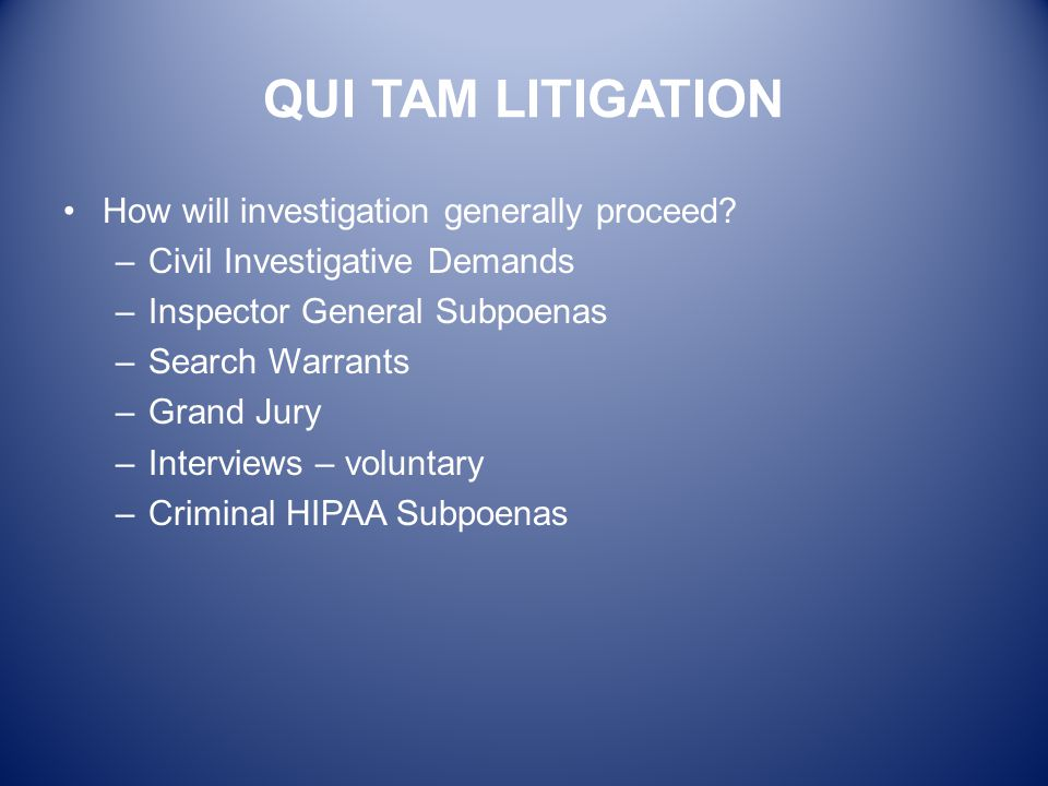 QUI TAM LITIGATION How will investigation generally proceed