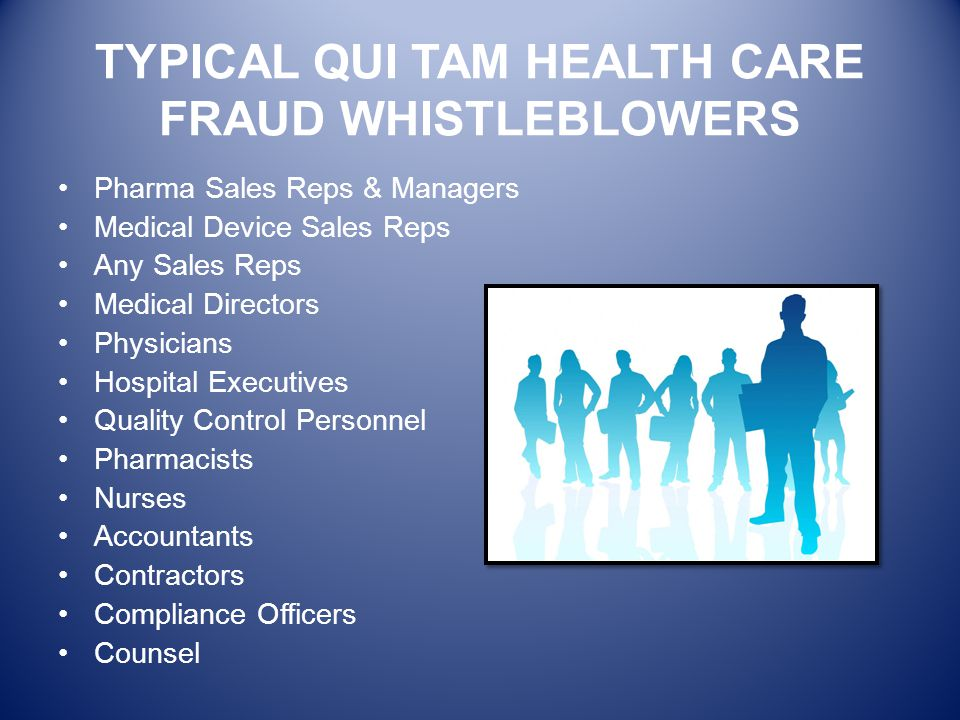 TYPICAL QUI TAM HEALTH CARE FRAUD WHISTLEBLOWERS