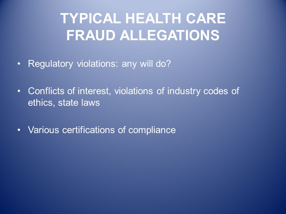 TYPICAL HEALTH CARE FRAUD ALLEGATIONS