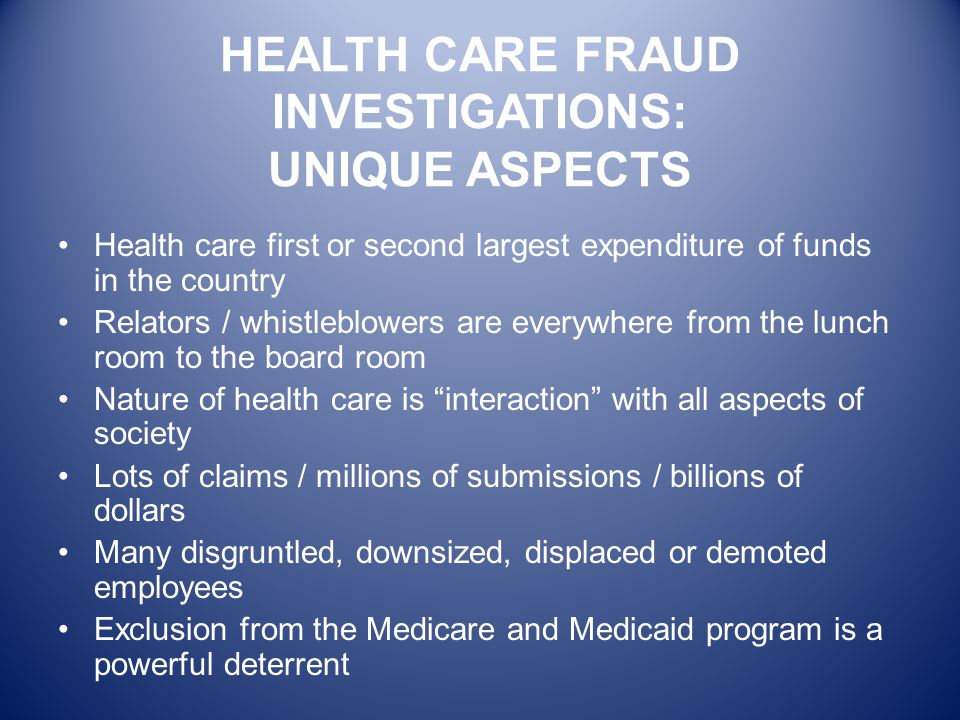 HEALTH CARE FRAUD INVESTIGATIONS: UNIQUE ASPECTS