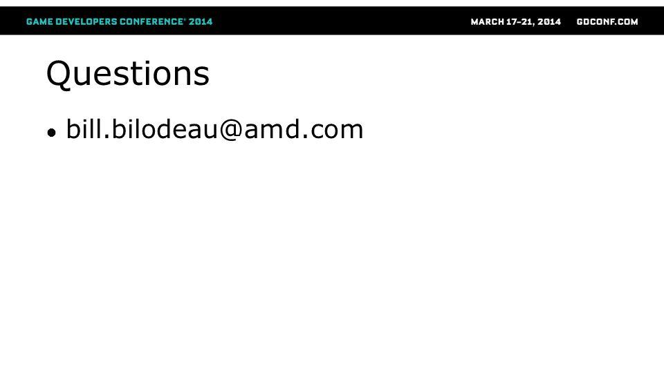 Questions bill.bilodeau@amd.com