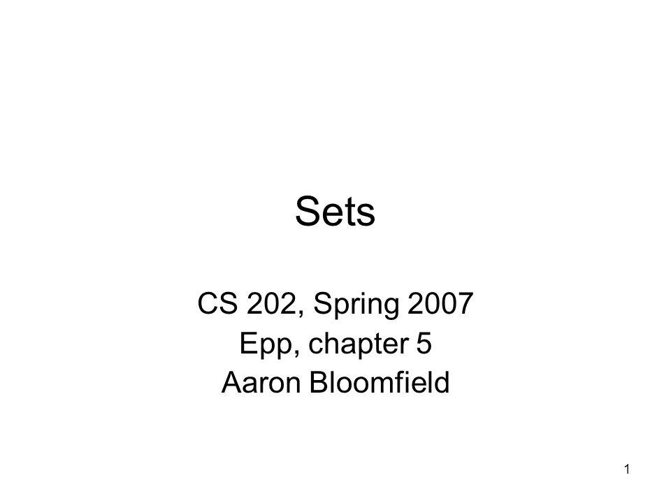 CS 202, Spring 2007 Epp, chapter 5 Aaron Bloomfield