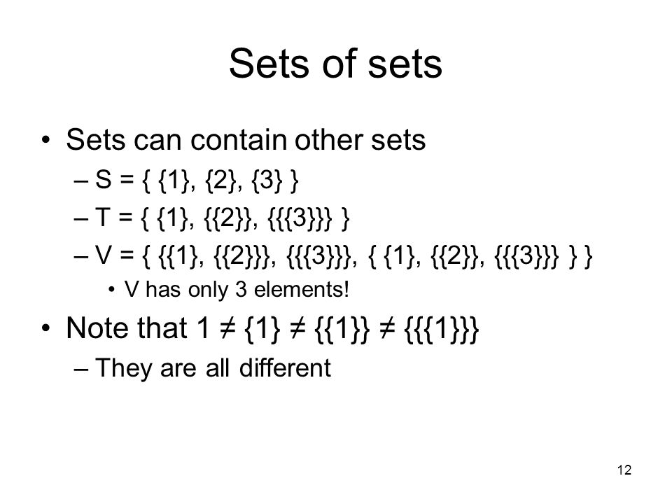Sets of sets Sets can contain other sets