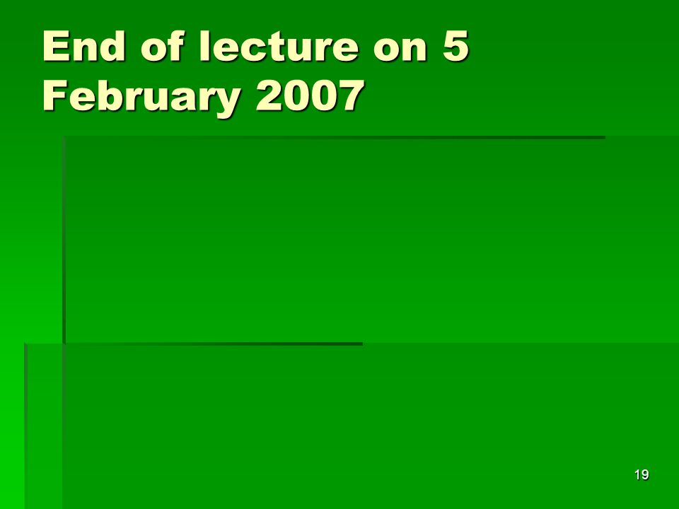 End of lecture on 5 February 2007