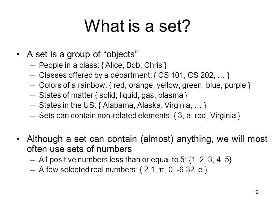 What is a set A set is a group of objects