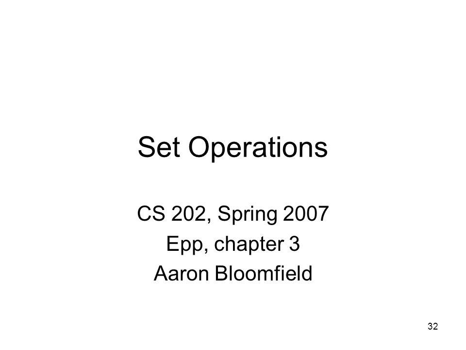 CS 202, Spring 2007 Epp, chapter 3 Aaron Bloomfield