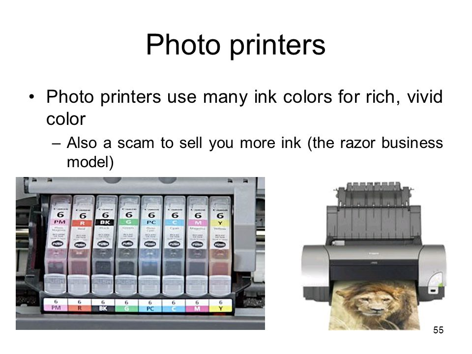 Photo printers Photo printers use many ink colors for rich, vivid color.