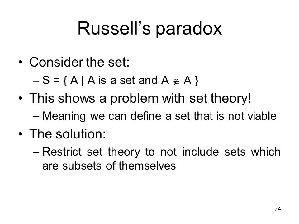 Russell's paradox Consider the set: