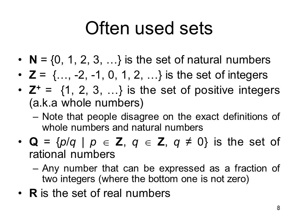 Often used sets N = {0, 1, 2, 3, …} is the set of natural numbers