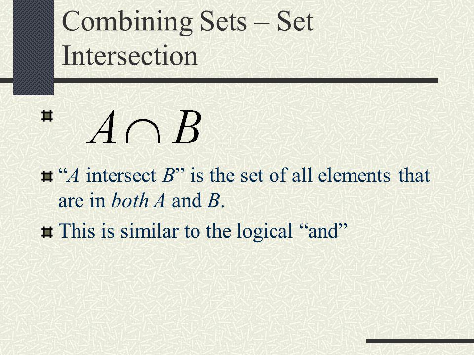 Combining Sets – Set Intersection