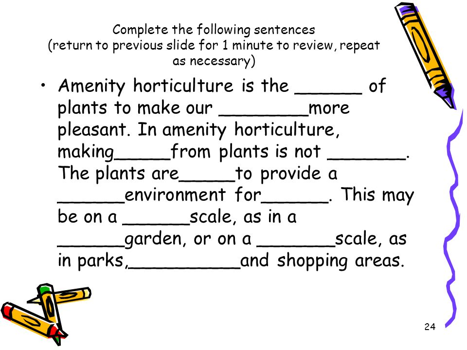 Complete the following sentences (return to previous slide for 1 minute to review, repeat as necessary)