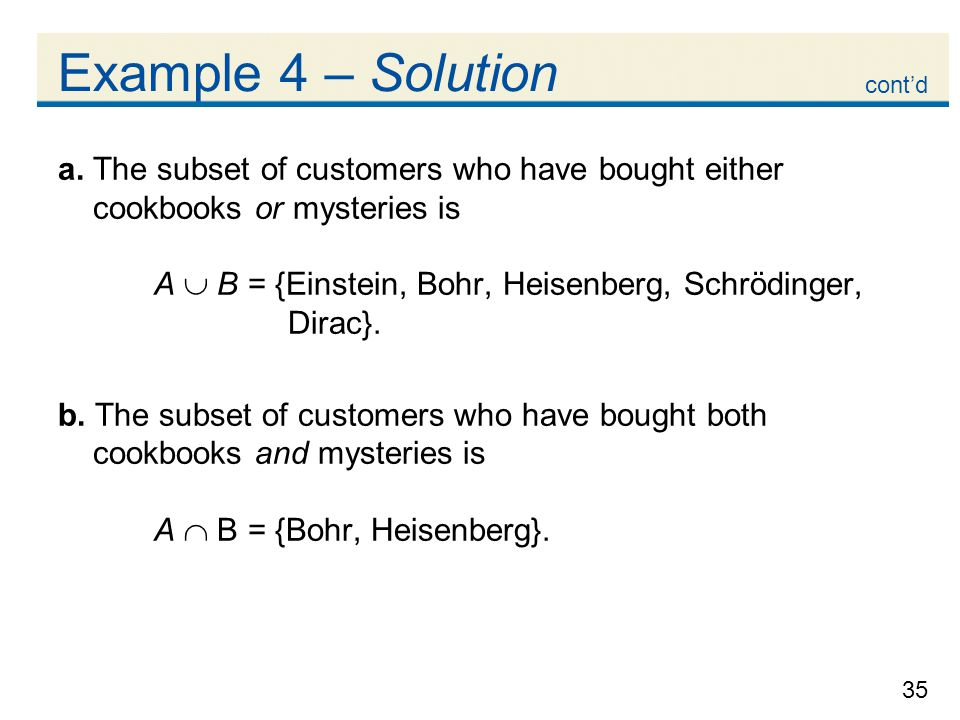 Example 4 – Solution cont'd. a. The subset of customers who have bought either cookbooks or mysteries is.