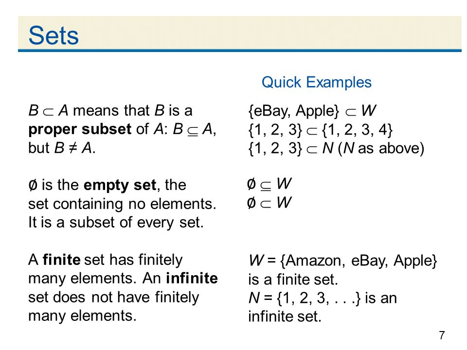 Sets Quick Examples. B  A means that B is a proper subset of A: B  A, but B ≠ A.