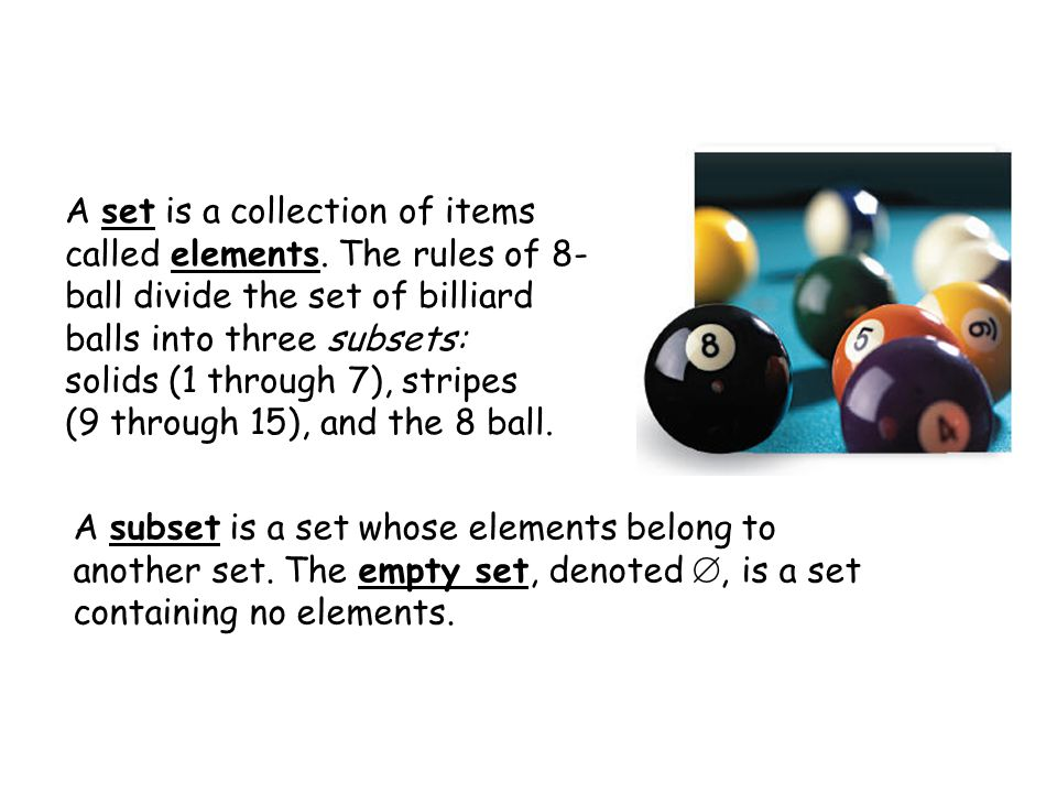 A set is a collection of items called elements