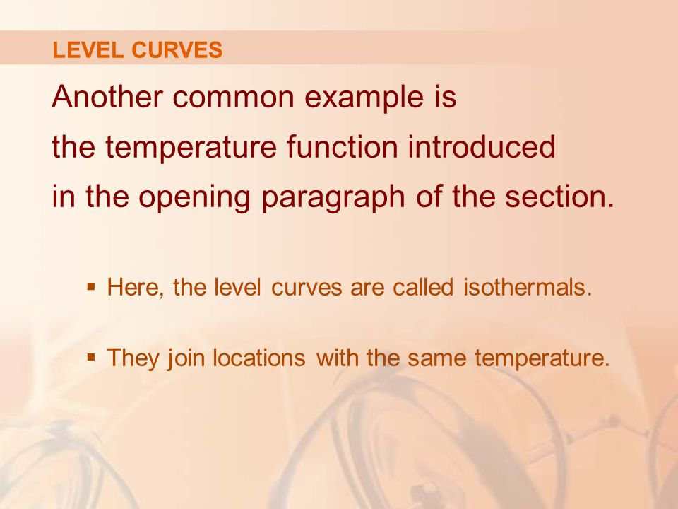 LEVEL CURVES Another common example is the temperature function introduced in the opening paragraph of the section.