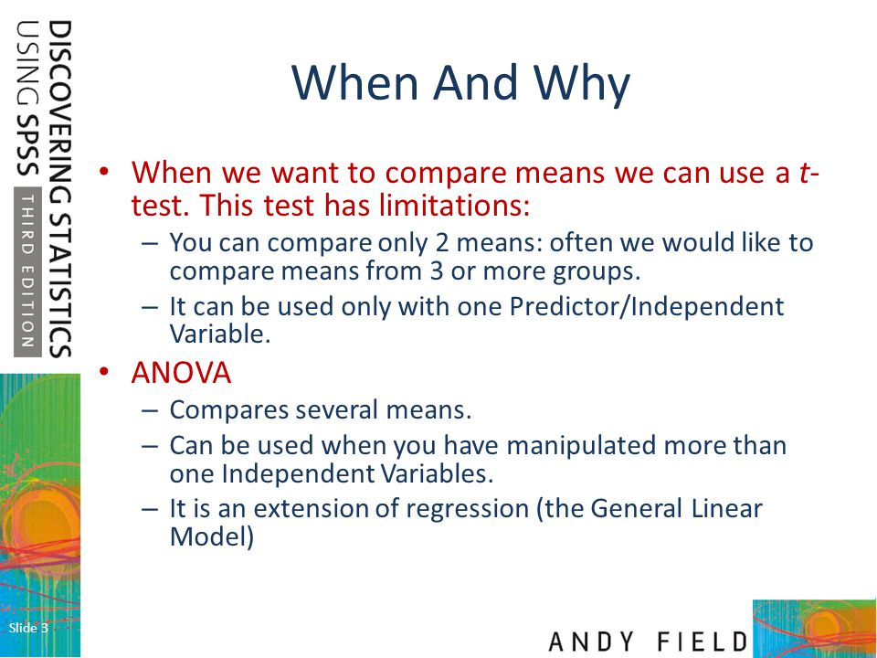 When And Why When we want to compare means we can use a t-test. This test has limitations:
