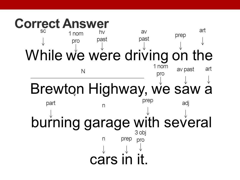 Correct Answer sc. art. hv. past. av. past. prep. 1 nom. pro.