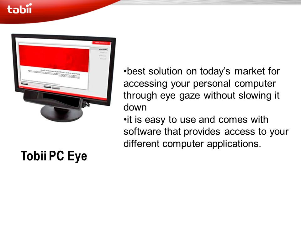 best solution on today's market for accessing your personal computer through eye gaze without slowing it down