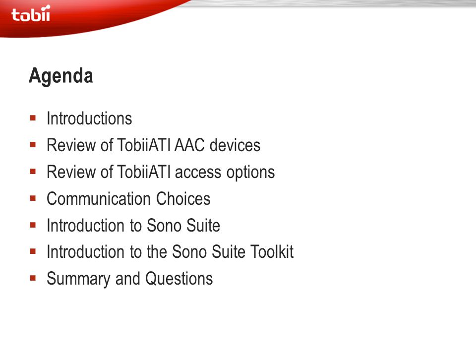 Agenda Introductions Review of TobiiATI AAC devices