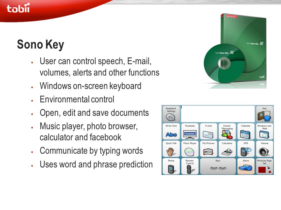 Sono Key User can control speech, E-mail, volumes, alerts and other functions. Windows on-screen keyboard.