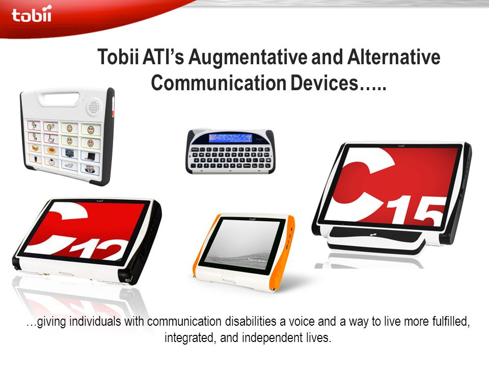 Tobii ATI's Augmentative and Alternative Communication Devices…..