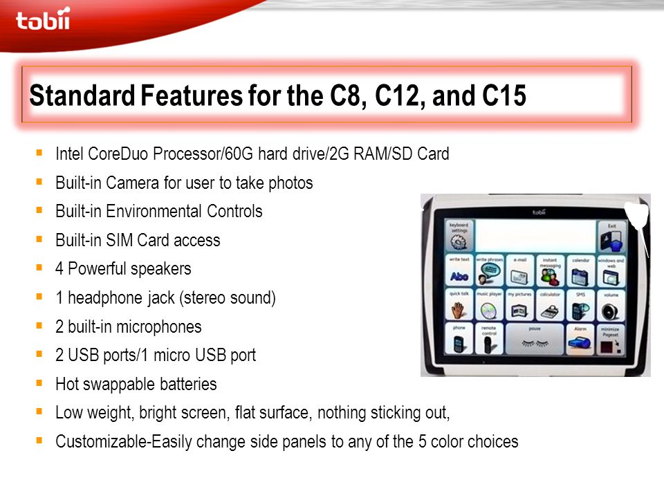 Standard Features for the C8, C12, and C15