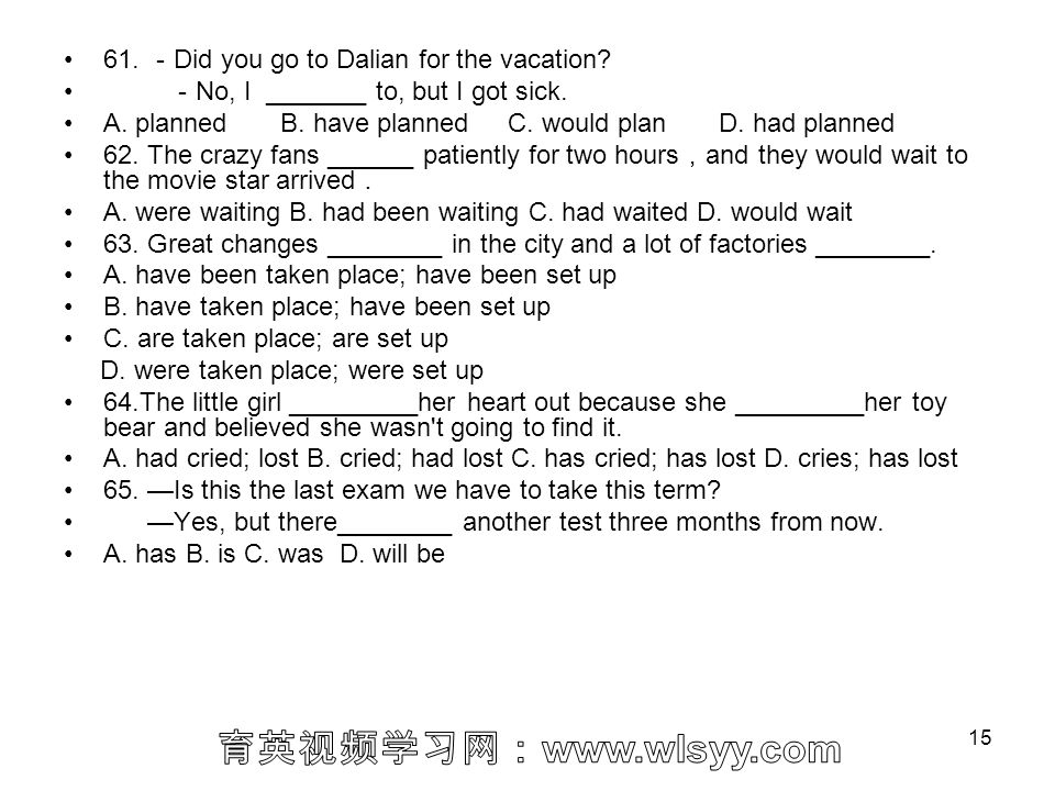 61. -Did you go to Dalian for the vacation