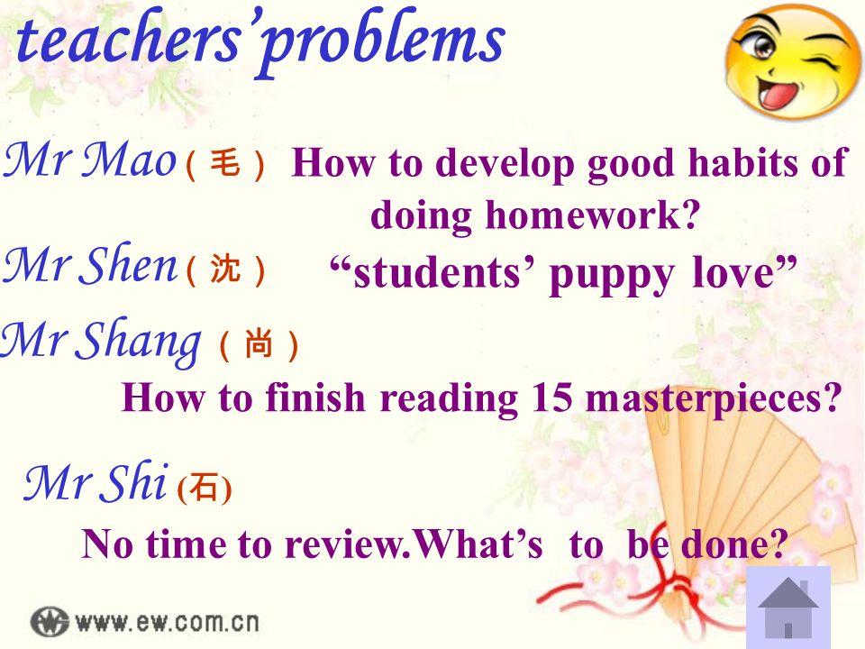 teachers'problems Mr Mao(毛) Mr Shen(沈) Mr Shang (尚) Mr Shi (石)