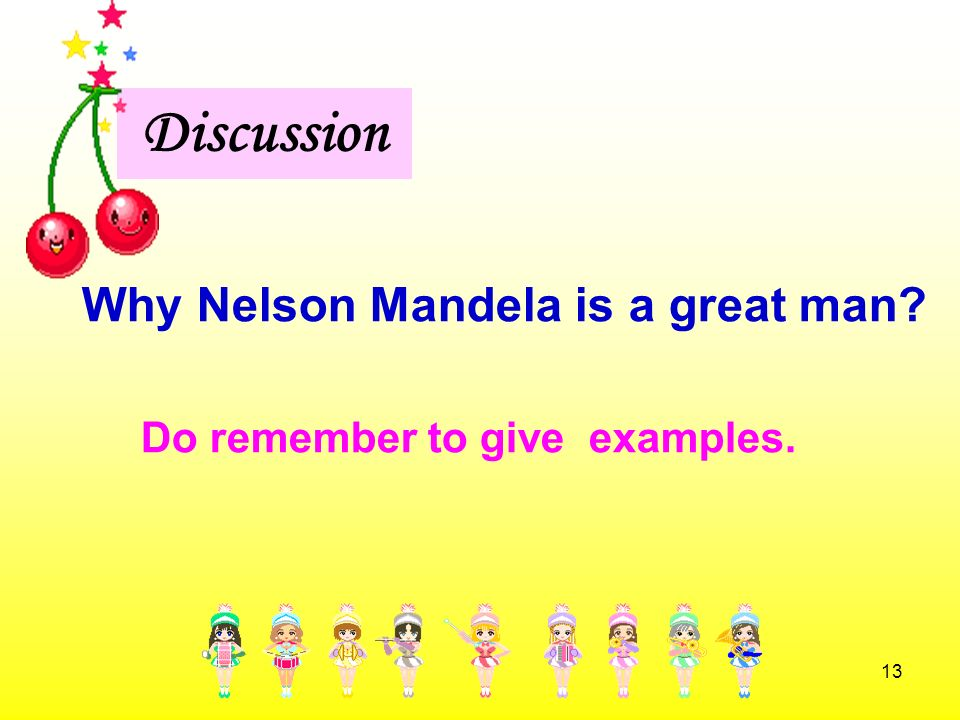 Discussion Why Nelson Mandela is a great man