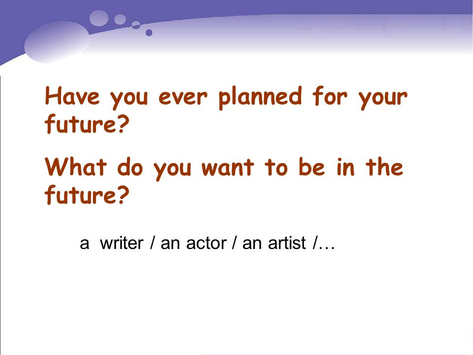 Have you ever planned for your future