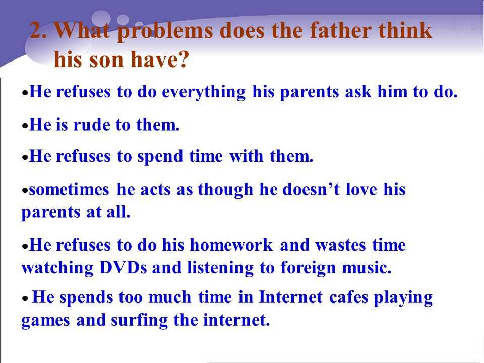 2. What problems does the father think his son have