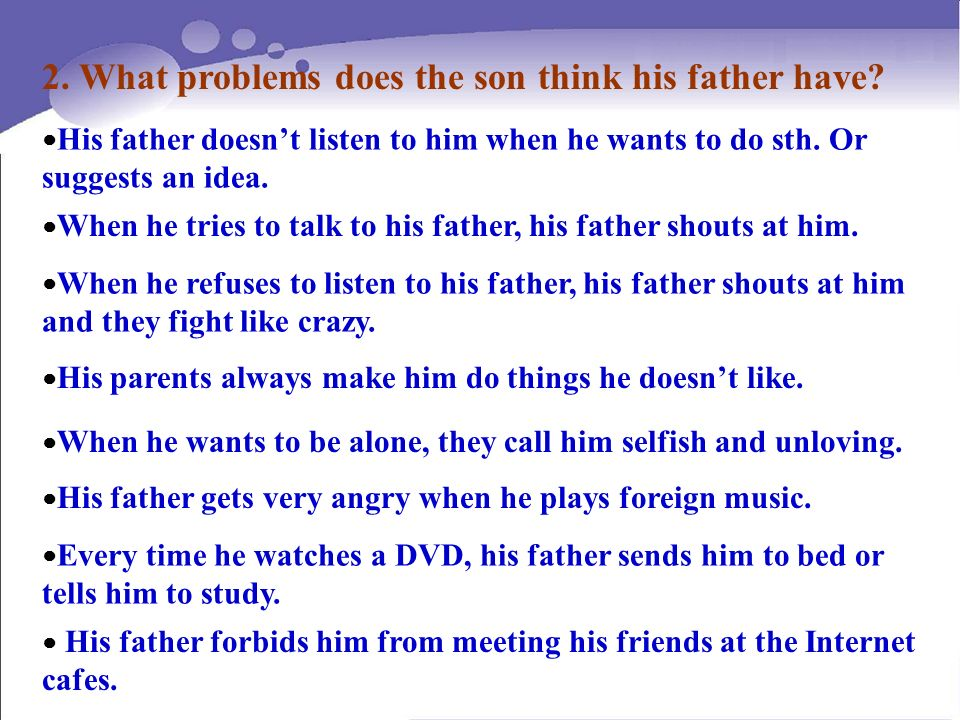 2. What problems does the son think his father have