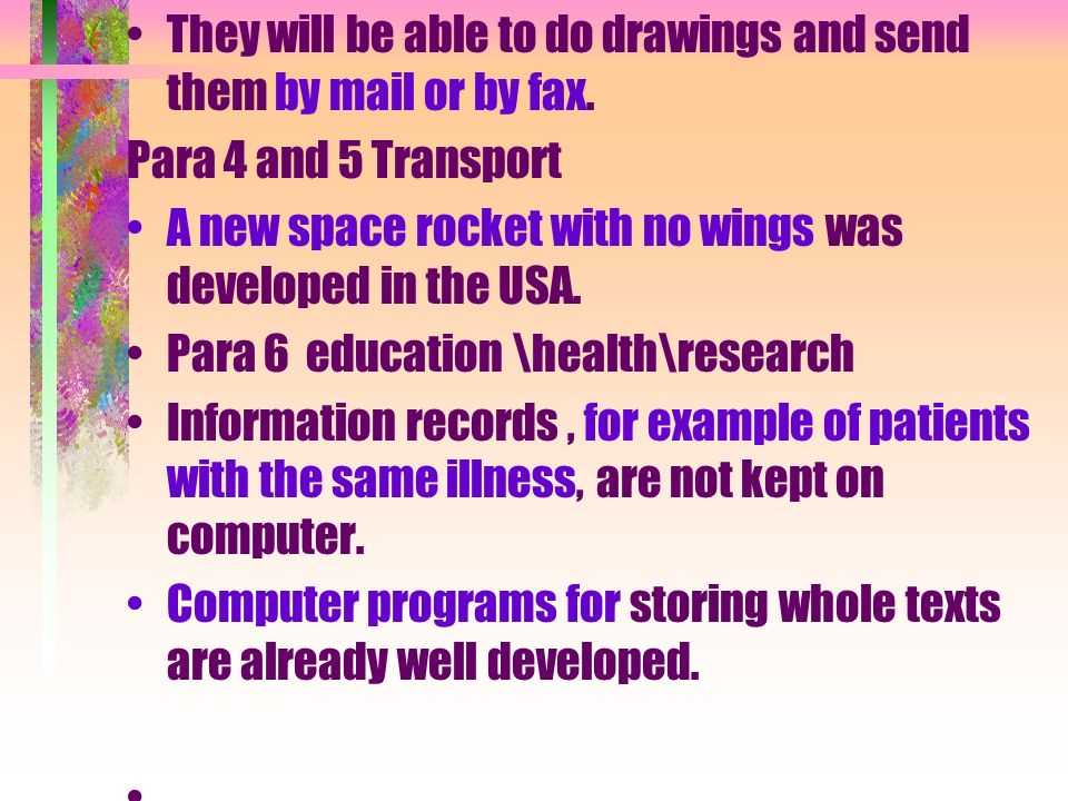 They will be able to do drawings and send them by mail or by fax.