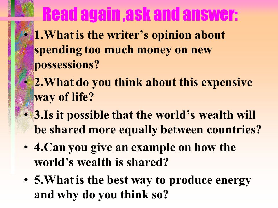 Read again ,ask and answer: