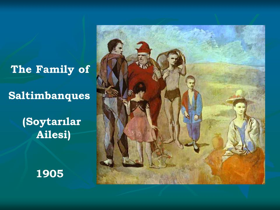 The Family of Saltimbanques (Soytarılar Ailesi) 1905