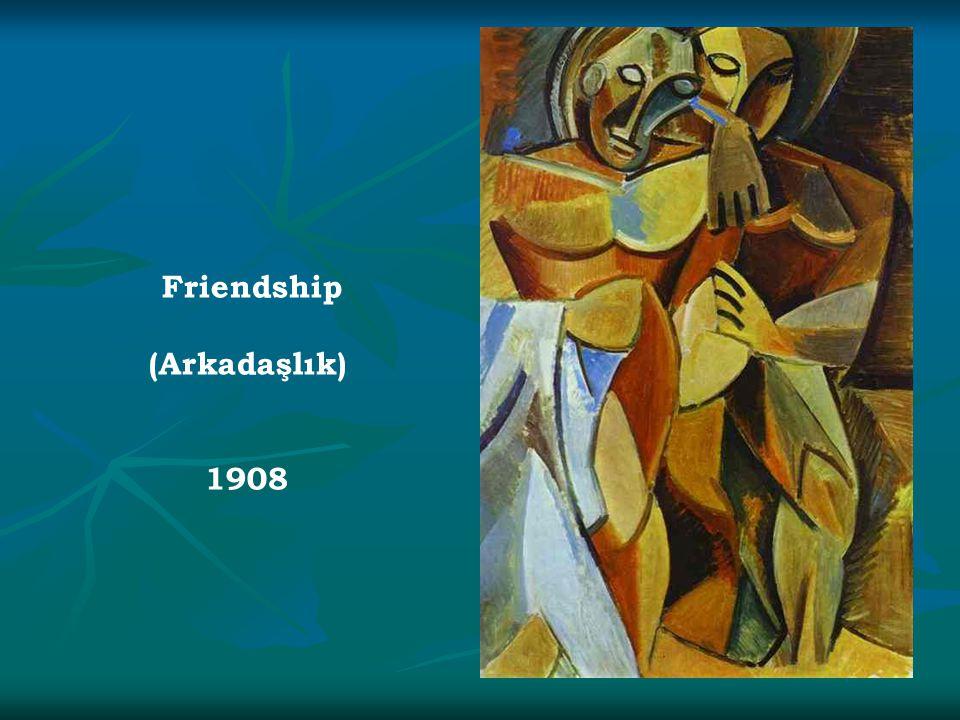Friendship (Arkadaşlık) 1908