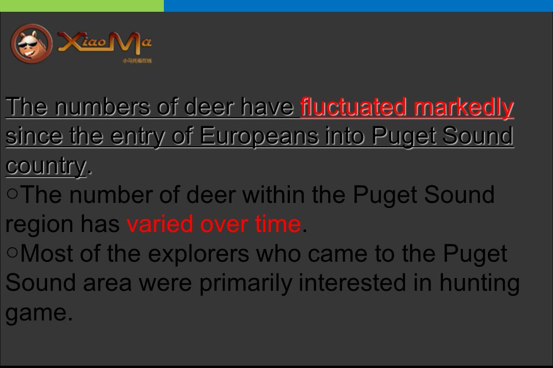 The numbers of deer have fluctuated markedly since the entry of Europeans into Puget Sound country.