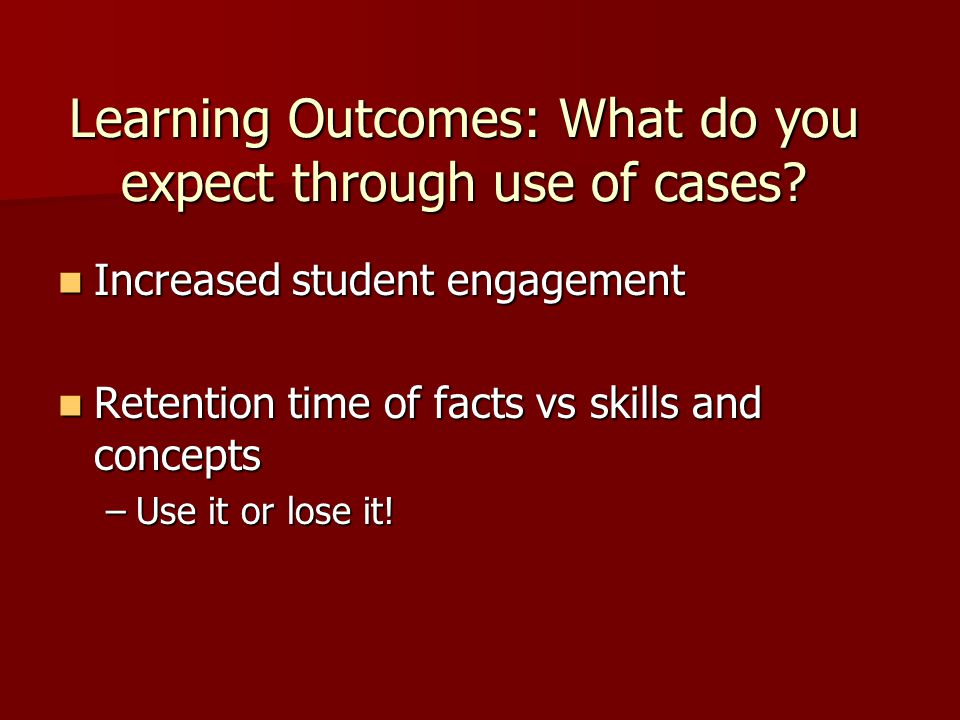 Learning Outcomes: What do you expect through use of cases